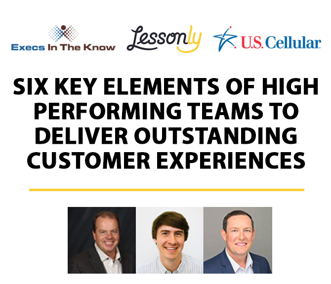Six Key Elements of High Performing Teams to Deliver Outstanding Customer Experiences